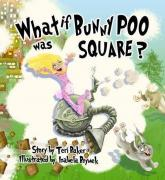 What If Bunny Poo Was Square?